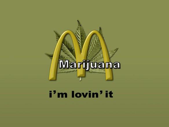 Marijuana I'm lovin' it